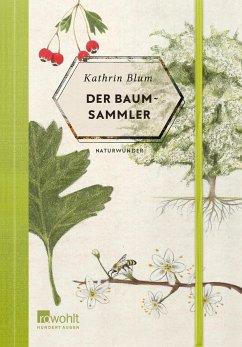 Der Baumsammler / Naturwunder Bd.1 (Mängelexemplar) - Blum, Kathrin