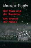 Der Fluss und der Zauberer/Die Tränen der Mäuse