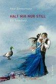Halt mir nur still (eBook, ePUB)