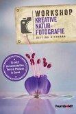 Workshop Kreative Naturfotografie (eBook, PDF)