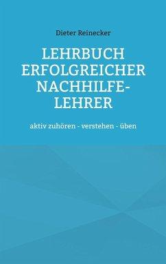 Lehrbuch erfolgreicher Nachhilfe-Lehrer (eBook, ePUB)