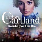 Rainha por Um Dia (A Eterna Coleção de Barbara Cartland 56) (MP3-Download)