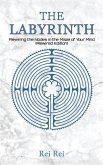 The Labyrinth: Rewiring the Nodes in the Maze of Your Mind (Rewired Edition)