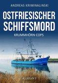 Ostfriesischer Schiffsmord. Ostfrieslandkrimi