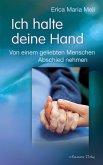 Ich halte deine Hand: Von einem geliebten Menschen Abschied nehmen (eBook, ePUB)