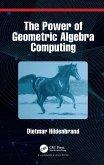 The Power of Geometric Algebra Computing (eBook, PDF)