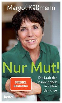 Nur Mut! - Die Kraft der Besonnenheit in Zeiten der Krise (Mängelexemplar) - Käßmann, Margot