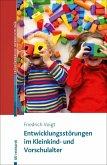 Entwicklungsstörungen im Kleinkind- und Vorschulalter (eBook, PDF)