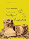 Wir sehen uns in Santiago de Compostela