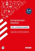 STARK Kompetenzen Deutsch 3./4. Klasse - Seh - und Hörverstehen