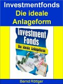 Investmentfonds - Die ideale Anlageform (eBook, ePUB)