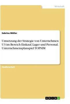 Umsetzung der Strategie von Unternehmen U3 im Bereich Einkauf, Lager und Personal. Unternehmensplanspiel TOPSIM