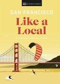 San Francisco Like a Local (eBook, ePUB)