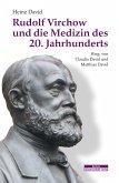 Rudolf Virchow und die Medizin des 20. Jahrhunderts (eBook, PDF)