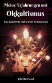Meine Erfahrung mit Okkultismus (eBook, ePUB)