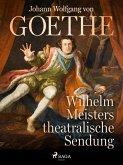 Wilhelm Meisters theatralische Sendung (eBook, ePUB)