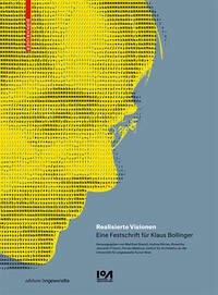 Realisierte Visionen: Eine Festschrift Für Klaus Bollinger