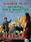 General Max Shorter and three more stories (eBook, ePUB)