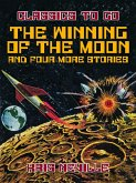 The Winning of the Moon and four more stories (eBook, ePUB)