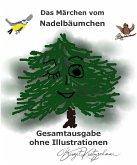 Das Märchen vom Nadelbäumchen - Gesamtausgabe (eBook, ePUB)