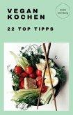 Vegan Kochen - 22 Top Tipps (eBook, ePUB)