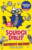 Squidge Dibley Destroys History
