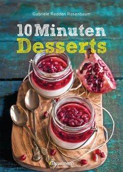 10-Minuten-Desserts - 95 blitzschnelle Rezepte für wunderbare Nachspeisen (Mängelexemplar) - Redden Rosenbaum, Gabriele