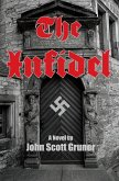 The Infidel: The SS Occult Conspiracy, A Novel (eBook, ePUB)