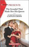 The Scandal That Made Her His Queen: An Uplifting International Romance