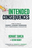 Intended Consequences: How to Build Market-Leading Companies with Responsible Innovation
