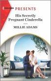 His Secretly Pregnant Cinderella: An Uplifting International Romance