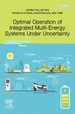Optimal Operation of Integrated Multi-Energy Systems Under Uncertainty (eBook, ePUB)