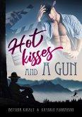 Hot kisses and a gun (eBook, ePUB)