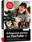 Erfolgreich starten mit YouTube