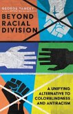 Beyond Racial Division: A Unifying Alternative to Colorblindness and Antiracism