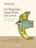 Ein fliegender Vogel blickt nie zurück (eBook, ePUB)