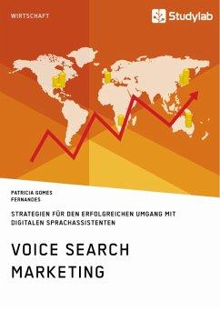 Voice Search Marketing. Strategien für den erfolgreichen Umgang mit digitalen Sprachassistenten (eBook, ePUB)