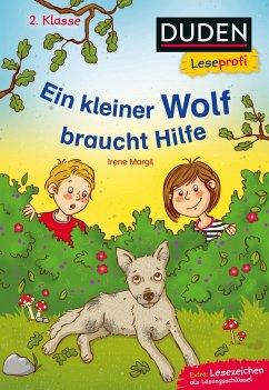Duden Leseprofi - Ein kleiner Wolf braucht Hilfe, 2. Klasse (Mängelexemplar) - Margil, Irene