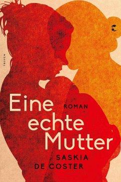 Eine echte Mutter (Mängelexemplar) - Coster, Saskia de