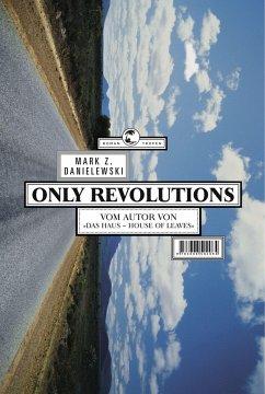Only Revolutions (Mängelexemplar) - Danielewski, Mark Z.