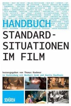 Handbuch Standardsituationen im Film (Mängelexemplar)