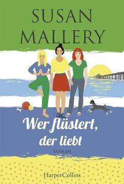Wer flüstert, der liebt / Mischief Bay Bd.1 (Mängelexemplar) - Mallery, Susan