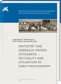Faktizität und Gebrauch früher Fotografie - Factuality and Utilization of Early Photography