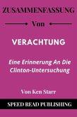 Zusammenfassung Von Verachtung Von Ken Starr Eine Erinnerung An Die Clinton-Untersuchung (eBook, ePUB)
