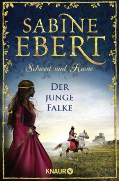Der junge Falke / Schwert und Krone Bd.2 (Mängelexemplar) - Ebert, Sabine