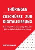 Thüringen - Zuschüsse zur Digitalisierung