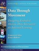 Data through Movement: Designing Embodied Human-Data Interaction for Informal Learning