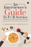 An Interviewee's Guide to F&b Service: 2,150 Questions and Answers on F&b Service