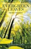 Evergreen Leaves: Short Stories