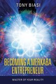 Becoming a Merkaba Entrepreneur: Master of Your Reality